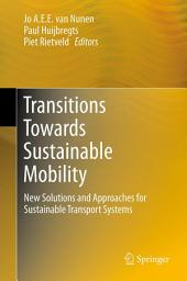 Transitions Towards Sustainable Mobility: New Solutions and Approaches for Sustainable Transport Systems