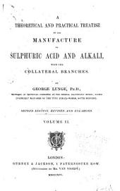 A Theoretical and Practical Treatise on the Manufacture of Sulphuric Acid and Alkali: With the Collateral Branches