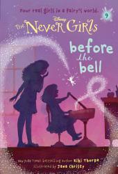 Never Girls 9 Before The Bell Disney The Never Girls  Book PDF