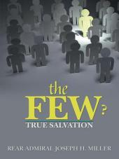 THE FEW ?: TRUE SALVATION