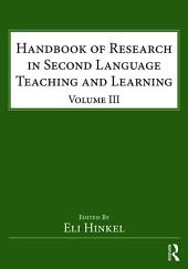 Handbook of Research in Second Language Teaching and Learning: Volume 3