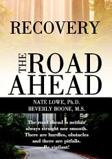 Recovery the Road Ahead