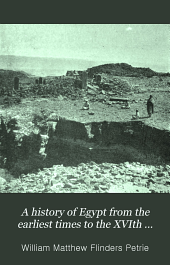 A History of Egypt from the Earliest Times to the XVIth Dynasty