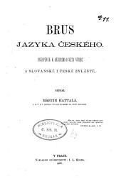 Brus jazyka českého: příspěvek k dějinám osvěty vůbec a slovanské i české zvláště