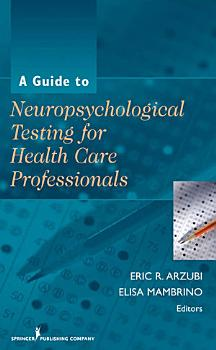 A Guide to Neuropsychological Testing for Health Care Professionals PDF