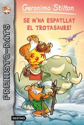 Se m'ha espatllat el trotasaure