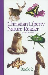 Christian Liberty Nature Reader, Book Two