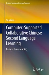 Computer Supported Collaborative Chinese Second Language Learning PDF