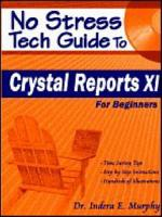 No Stress Tech Guide to Crystal Reports XI