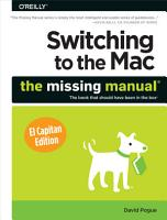 Switching to the Mac  The Missing Manual  El Capitan Edition PDF