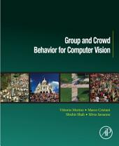 Group and Crowd Behavior for Computer Vision