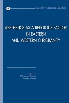 Aesthetics as a Religious Factor in Eastern and Western Christianity PDF