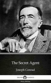 The Secret Agent by Joseph Conrad (Illustrated)