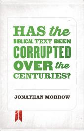 Has the Biblical Text Been Corrupted over the Centuries?
