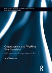 Organizations and Working Time Standards: A Comparison of Negotiations in Europe