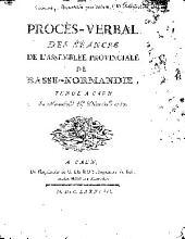 Procés-verbal des séances de l'Assemblée provinciale de Basse-Normandie: tenue à Caen en novembre & décembre 1787