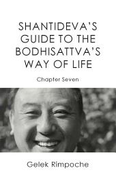 Guide to the Bodhisattva's Way of Life Volume 7
