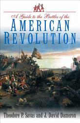 A Guide To The Battles Of The American Revolution Book PDF