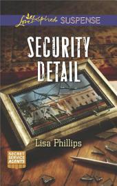Security Detail: A Suspenseful Romance of Danger and Faith