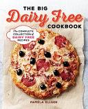 The Big Dairy Free Cookbook Book PDF