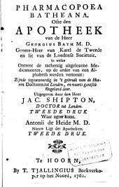 Pharmacopoea Batheana ofte Den apotheek van de heer Georgius Bath ...