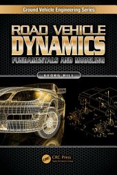 Road Vehicle Dynamics: Fundamentals and Modeling