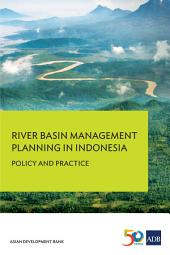 River Basin Management Planning in Indonesia: Policy and Practice