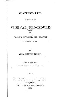 Commentaries on the Law of Criminal Procedure