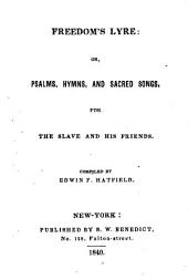 Freedom's Lyre: Or, Psalms, Hymns, and Sacred Songs, for the Slave and His Friends