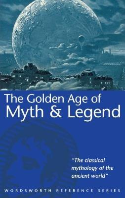 The Golden Age of Myth   Legend