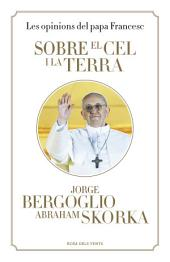 Sobre el cel i la terra: Les opinions del papa Francesc