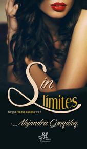 Sin límites: En mis sueños Parte 2