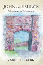 John And Emily S Adventures In Yellowstone Book PDF