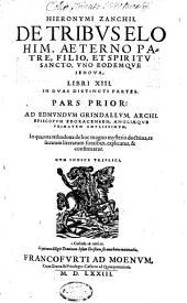 De Tribus Elohim, Aeterno Patre, Filio, Et Spiritu Sancto, Uno Eodemque Iehova: In Dvas Distincti Partes. ... Cvm Indice Triplici, Volume 1