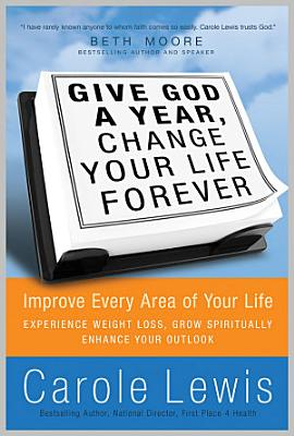 Give God a Year   Change Your Life Forever PDF