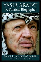 Yasir Arafat: A Political Biography