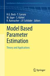 Model Based Parameter Estimation: Theory and Applications