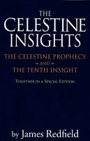 Celestine Insights   Limited Edition of Celestine Prophecy and Tenth Insight PDF