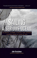 Sailing a Serious Ocean  Sailboats  Storms  Stories and Lessons Learned from 30 Years at Sea PDF