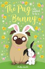 The Pug Who Wanted to Be a Bunny