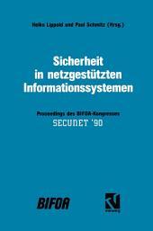 Sicherheit in netzgestützten Informationssystemen: Proceedings des BIFOA-Kongresses SECUNET '90