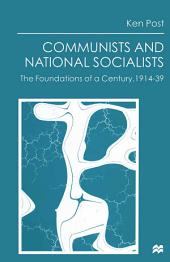 Communists and National Socialists: The Foundations of a Century, 1914–39