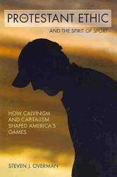 The Protestant Ethic And The Spirit Of Sport Book PDF