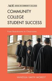 Community College Student Success: From Boardrooms to Classrooms