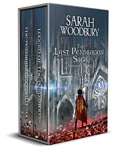 The Last Pendragon Saga Volume 3  The Pendragon s Challenge Rise of the Pendragon