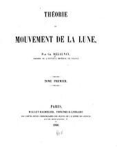 Théorie du mouvement de la lune: Volume1