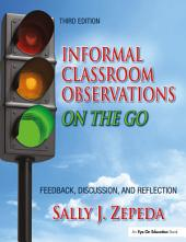Informal Classroom Observations On the Go: Feedback, Discussion and Reflection, Edition 3