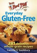 Bob s Red Mill the Everyday Gluten Free Cookbook PDF