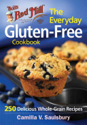 Bob s Red Mill the Everyday Gluten Free Cookbook