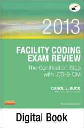 Facility Coding Exam Review 2013 - E-Book: The Certification Step with ICD-9-CM